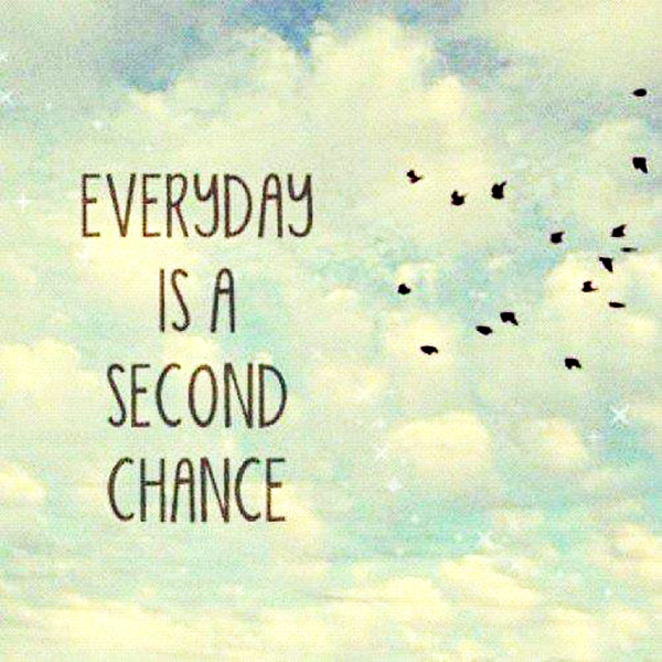 Relationship Quotes Second Chance: Quote-everyday-is-a-second-chance